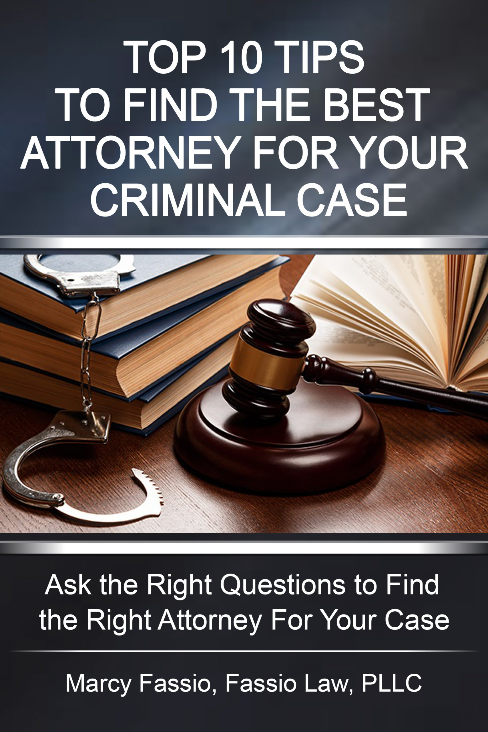 Top Ten Tips to FInd the Best Attorney for Your Criminal Case